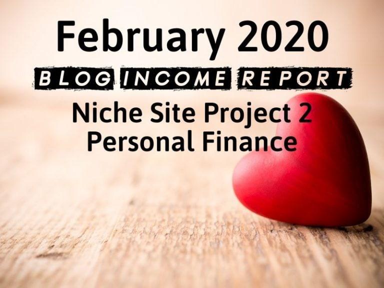 Niche Site Project 2 – February 2020 Update