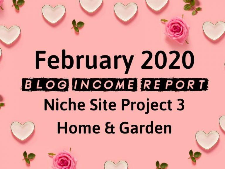 Niche Site Project 3 – February 2020 Update