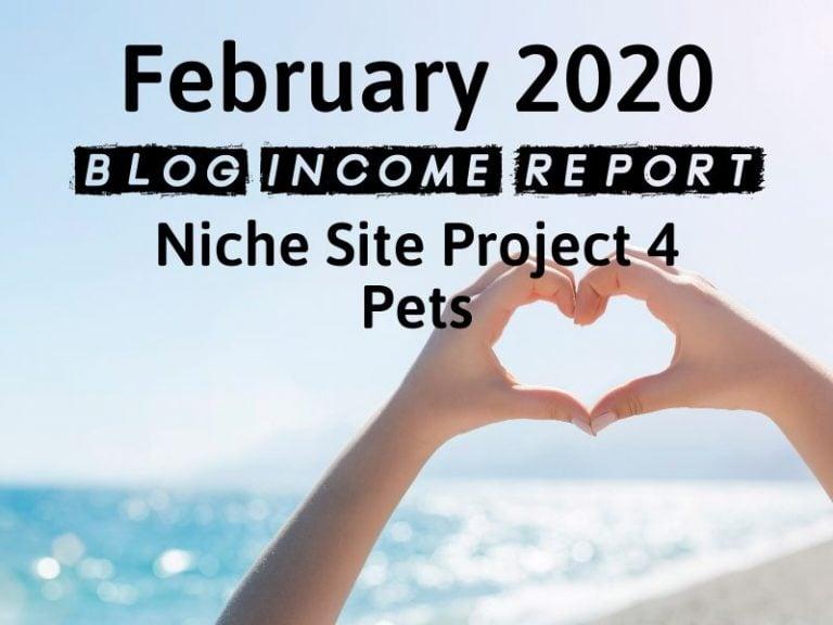 Niche Site Project 4 – February 2020 Update