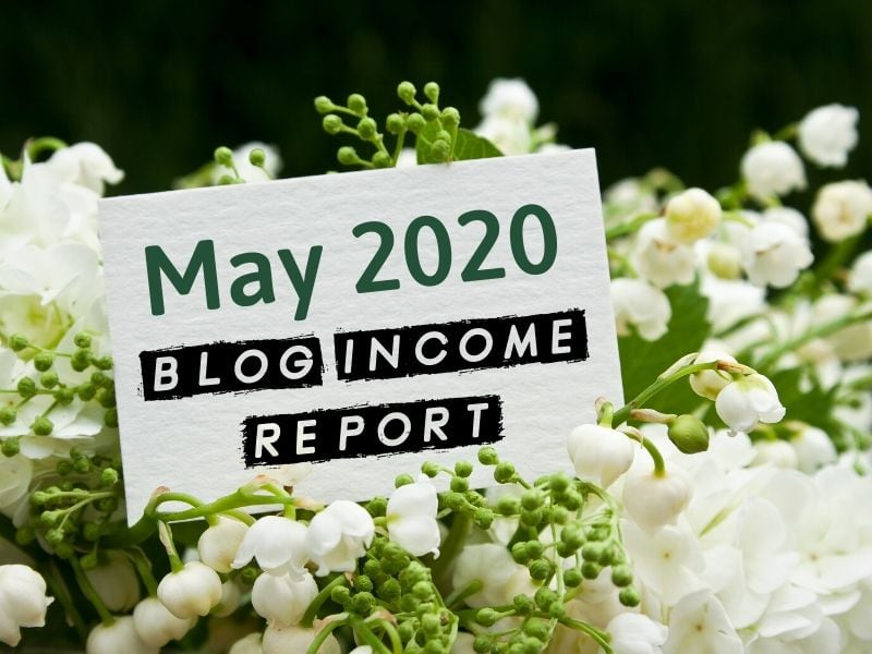 flowers with sign, may 2020 blog income report