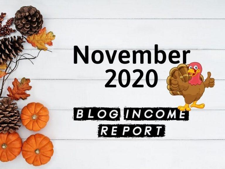 November 2020 Blog Income Report – $6,359.09 Earned