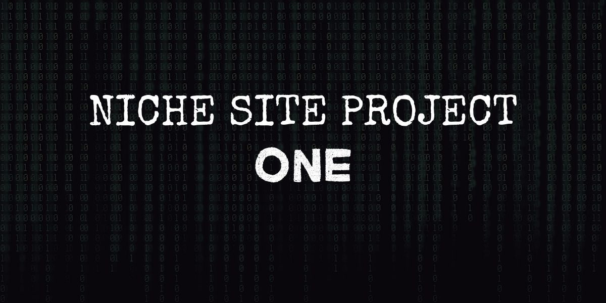 """code background with text that reads """"niche site project one"""""""