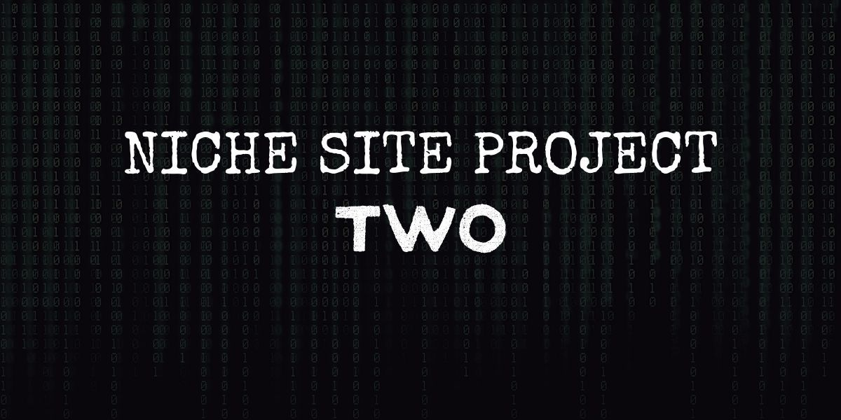 """code background with text that reads """"niche site project two"""""""