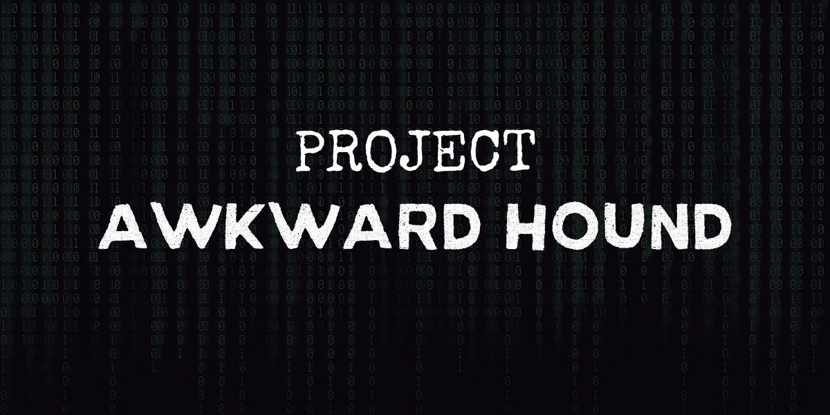 """code background with text that reads """"project awkward hound"""""""