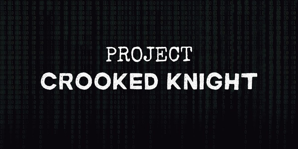 """code background with text that reads """"project crooked knight"""""""