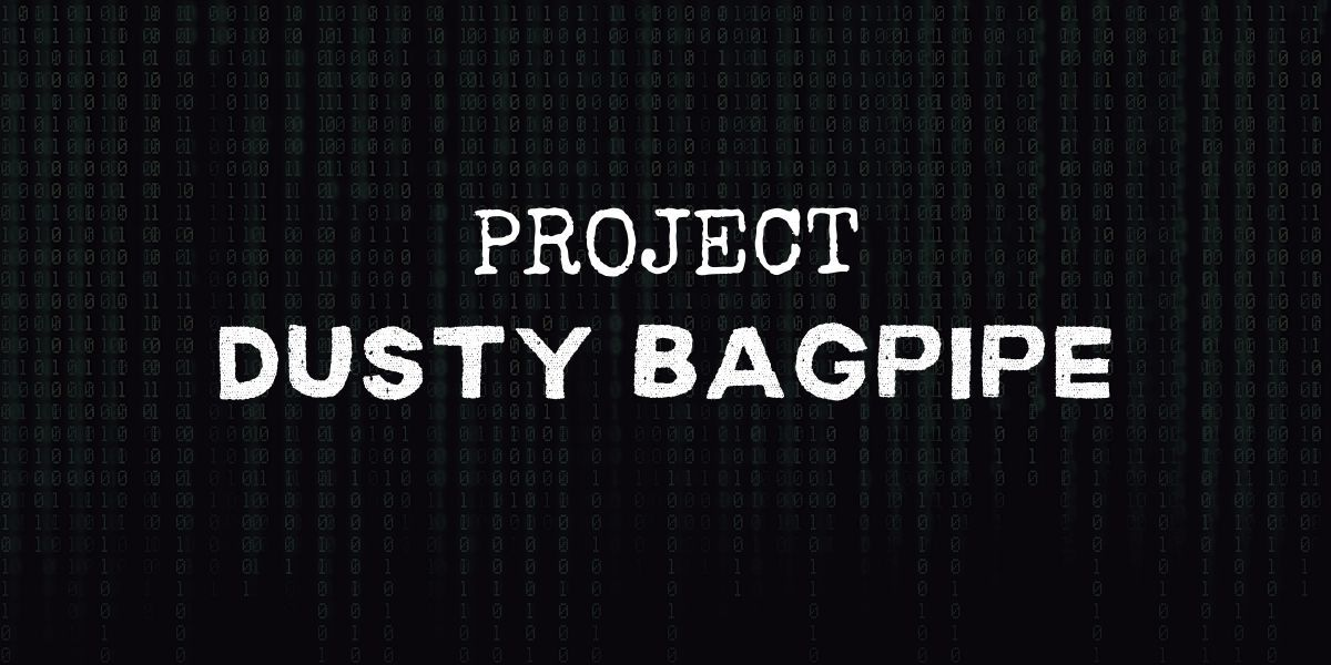"""code background with text that reads """"project dusty bagpipe"""""""