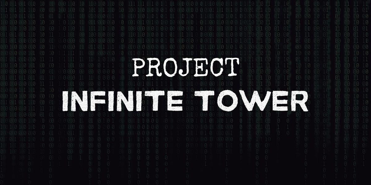 """code background with text that reads """"project infinite tower"""""""