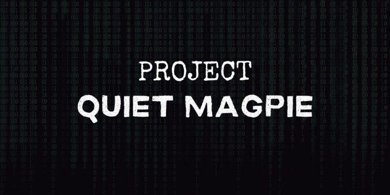 Project Quiet Magpie