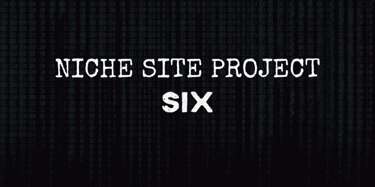 Niche Site Project 6 – December 2019 – Month 1