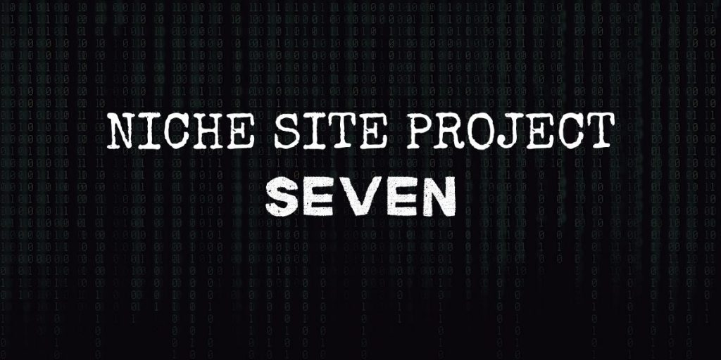 """code background with text that reads """"niche site project seven"""""""