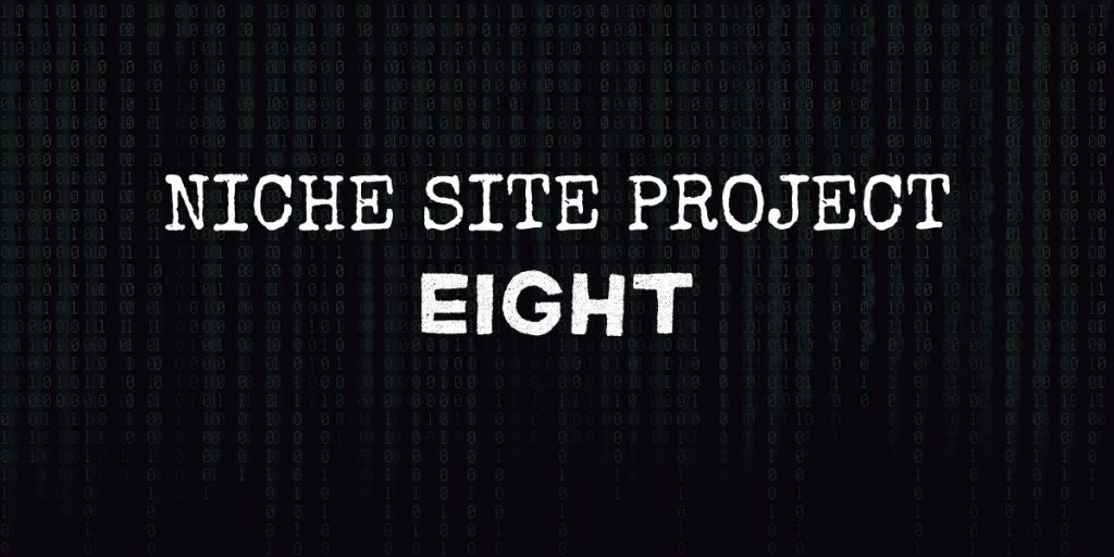 """code background with text that reads """"niche site project eight"""""""