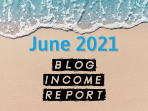 June 2021 Blog Income Reports